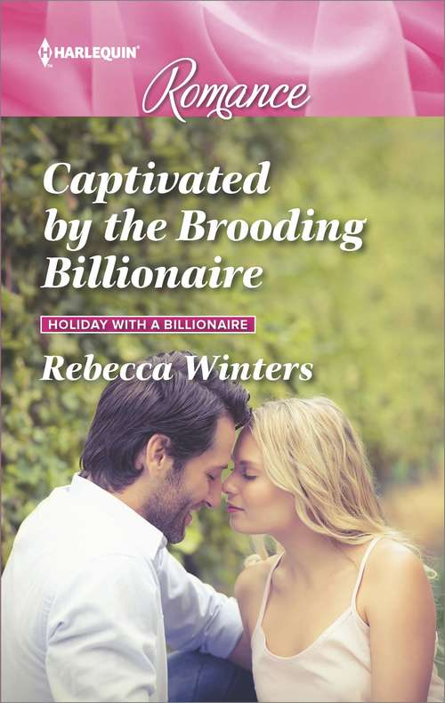 Captivated by the Brooding Billionaire: Captivated By The Brooding Billionaire (holiday With A Billionaire, Book 1) / Soldier, Handyman, Family Man (the Delaneys Of Sandpiper Beach, Book 2) (Holiday With A Billionaire Ser. #1)