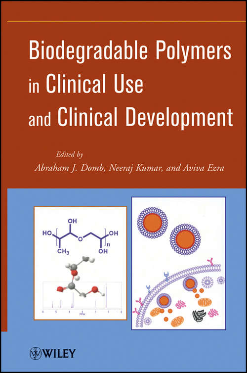 Biodegradable Polymers in Clinical Use and Clinical Development