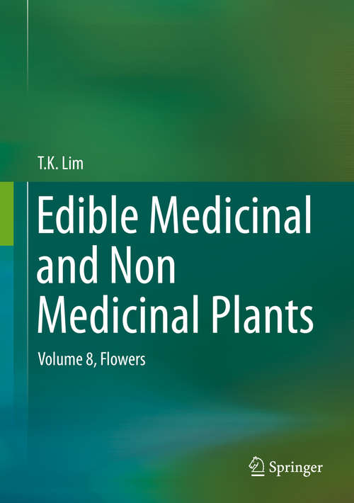 Edible Medicinal and Non Medicinal Plants: Volume 8, Flowers