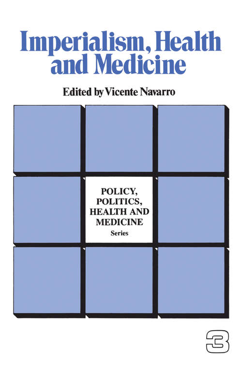 Imperialism, Health and Medicine (Policy, Politics, Health and Medicine Series)