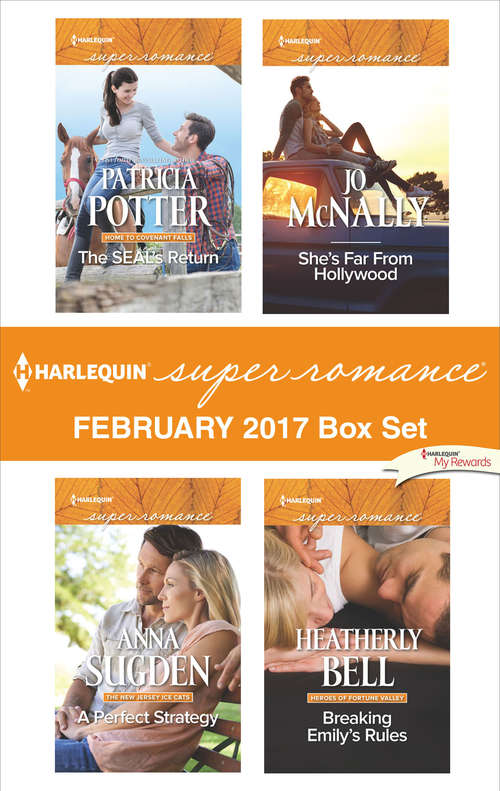 Harlequin Superromance February 2017 Box Set: The SEAL's Return\A Perfect Strategy\She's Far From Hollywood\Breaking Emily's Rules