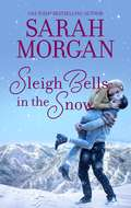 Sleigh Bells in the Snow: Sleigh Bells In The Snow / Suddenly Last Summer / Maybe This Christmas (O'Neil Brothers #1)
