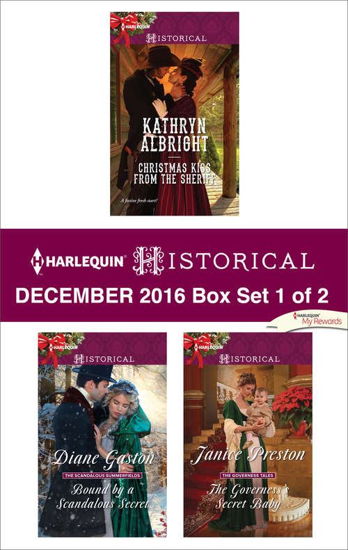 Harlequin Historical December 2016 - Box Set 1 of 2: Christmas Kiss from the Sheriff\Bound by a Scandalous Secret\The Governess's Secret Baby