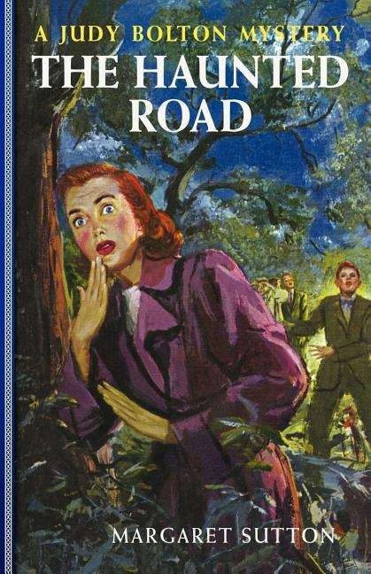 The Haunted Road: A Judy Bolton Mystery (Judy Bolton Mysteries #25)