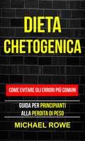 Dieta Chetogenica: Guida per principianti alla perdita di peso