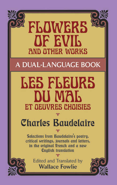 Flowers of Evil and Other Works: A Dual-Language Book (Dover Dual Language French Ser.)