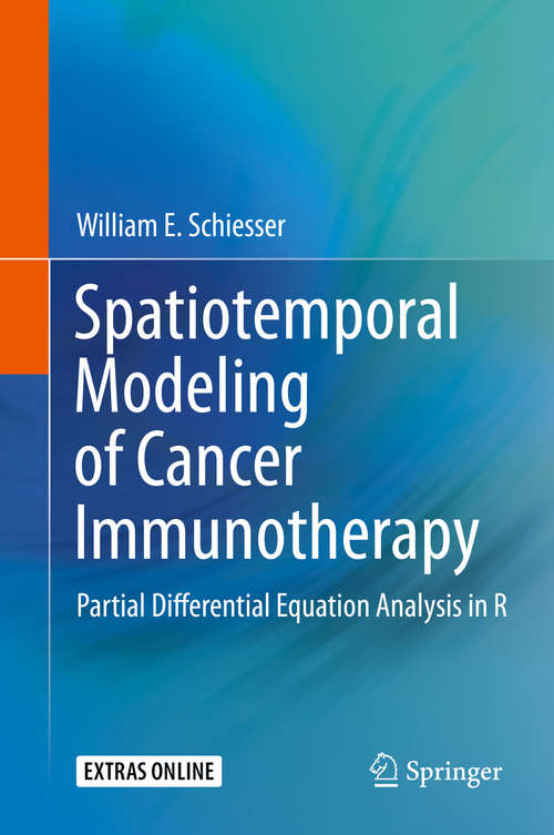 Spatiotemporal Modeling of Cancer Immunotherapy: Partial Differential Equation Analysis in R