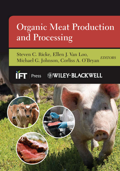Organic Meat Production and Processing (Institute of Food Technologists Series #54)