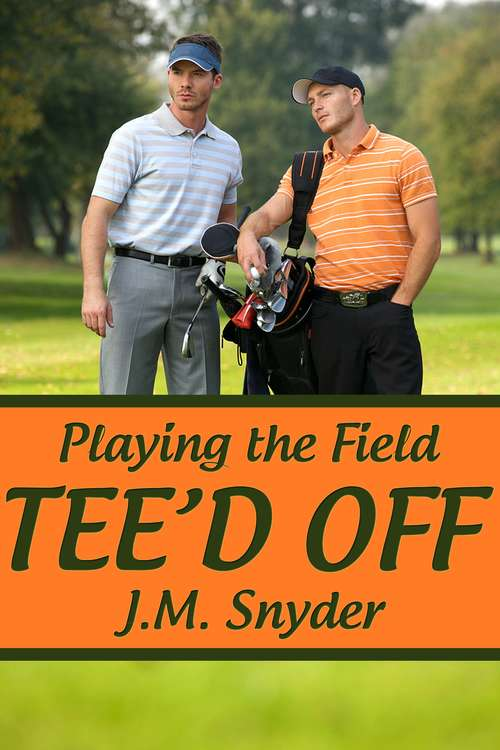Playing the Field: Tee'd Off (Playing the Field #4)