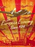 The European Economy Since 1914