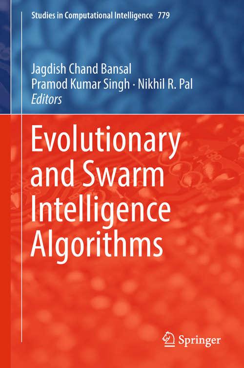 Evolutionary and Swarm Intelligence Algorithms (Studies in Computational Intelligence #779)