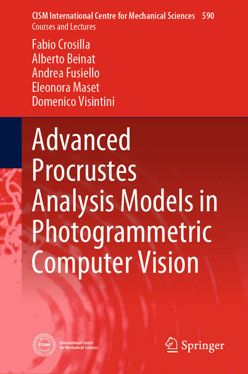Advanced Procrustes Analysis Models in Photogrammetric Computer Vision (CISM International Centre for Mechanical Sciences #590)