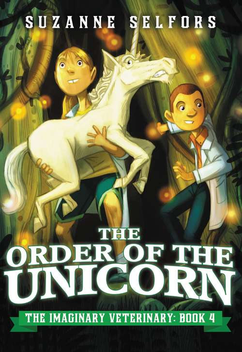 The Order of the Unicorn (The Imaginary Veterinary #4)