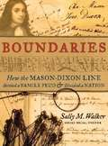 Boundaries: How The Mason-Dixon Line Settled A Family Feud And Divided A Nation
