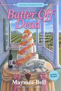 Batter Off Dead (A Southern Cake Baker Mystery #2)