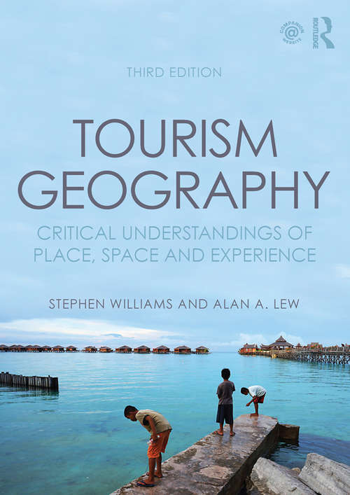 Tourism Geography: Critical Understandings of Place, Space and Experience (Contemporary Human Geography Ser.)
