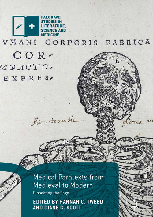 Medical Paratexts from Medieval to Modern: Dissecting The Page (Palgrave Studies in Literature, Science and Medicine)