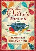 The Quilter's Kitchen (Elm Creek Quilts #13)