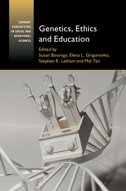 Current Perspectives in Social and Behavioral Sciences: Genetics, Ethics, and Education (Current Perspectives in Social and Behavioral Sciences)