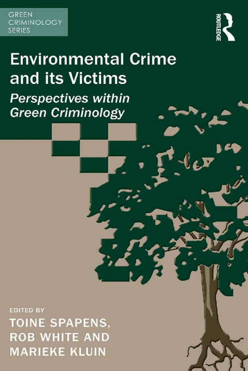 Environmental Crime and its Victims: Perspectives within Green Criminology (Green Criminology)