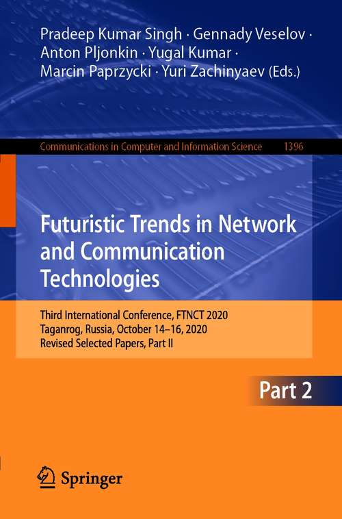 Futuristic Trends in Network and Communication Technologies: Third International Conference, FTNCT 2020, Taganrog, Russia, October 14–16, 2020, Revised Selected Papers, Part II (Communications in Computer and Information Science #1396)