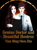 Genius Doctor and Beautiful Hostess (Volume 3 #3)