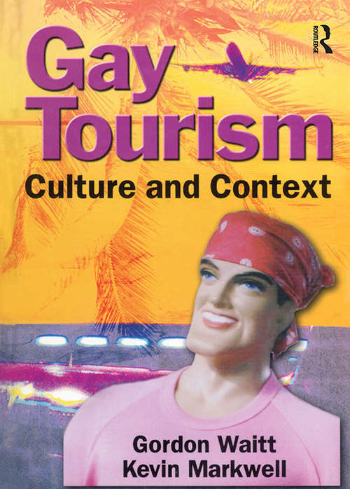 Gay Tourism: Culture and Context
