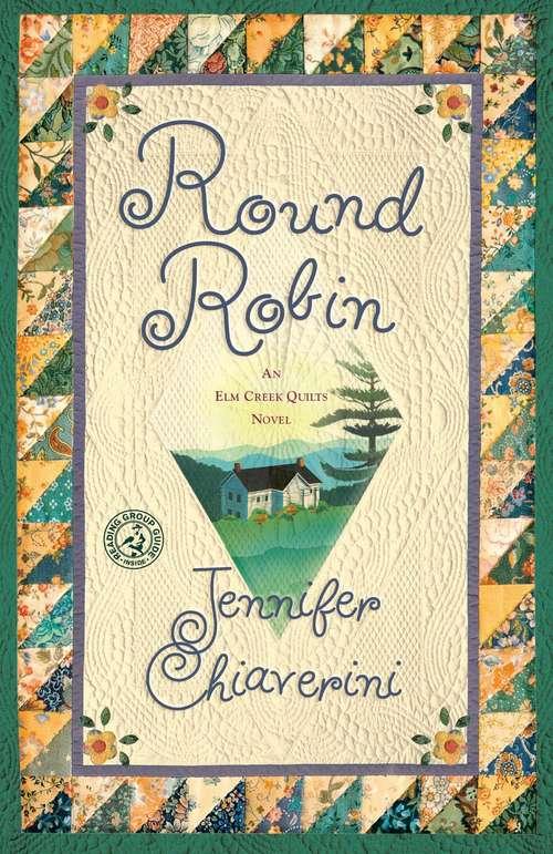 Round Robin: An Elm Creek Quilts Book (Elm Creek Quilts Ser. #No. 2)