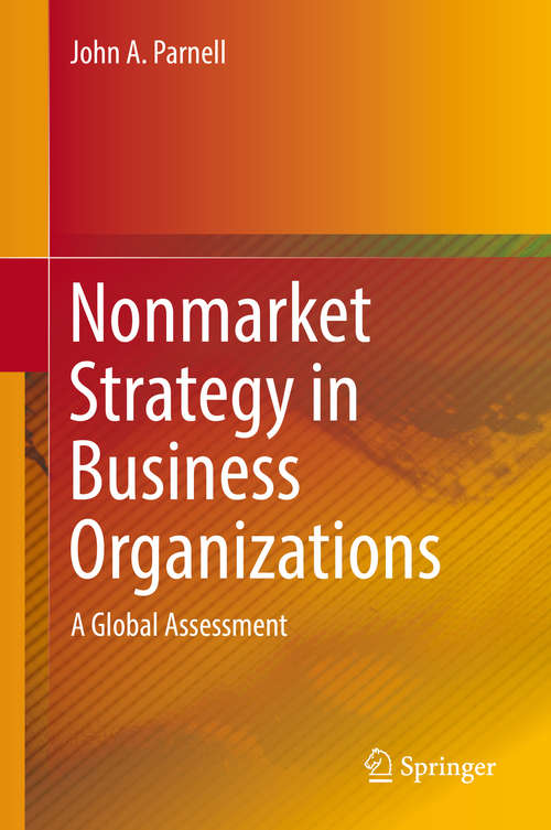 Nonmarket Strategy in Business Organizations: A Global Assessment