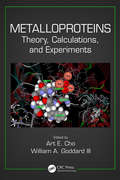 Metalloproteins: Theory, Calculations, and Experiments