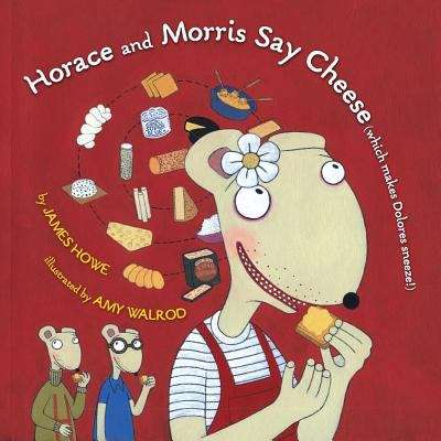 Horace and Morris Say Cheese (Which Makes Dolores Sneeze!)