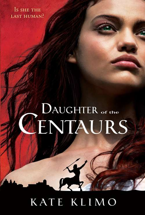 Centauriad #1: Daughter of the Centaurs (Centauriad #1)