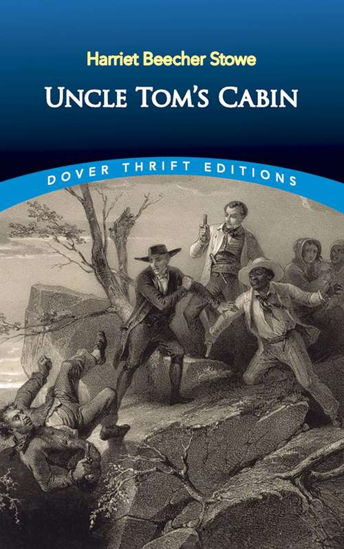 Uncle Tom's Cabin: Or, Life Among The Lowly (Dover Thrift Editions)