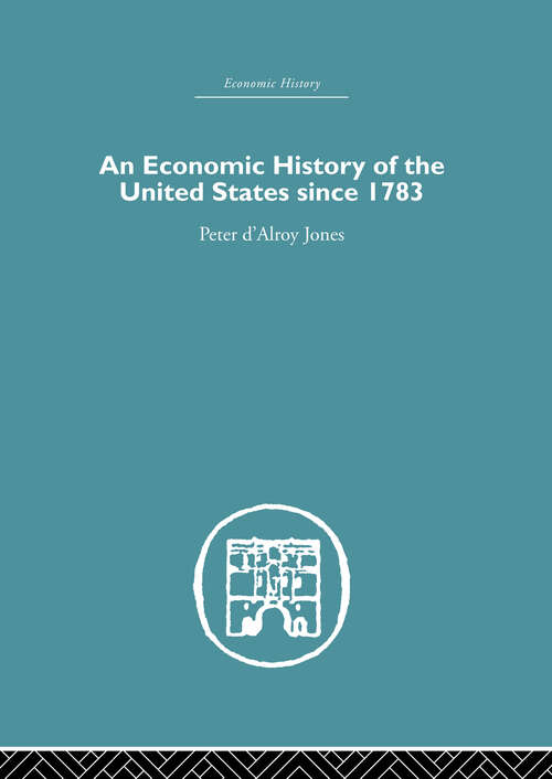An Economic History of the United States Since 1783