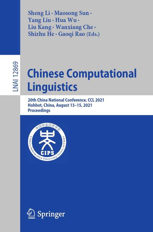 Chinese Computational  Linguistics: 20th China National Conference, CCL 2021, Hohhot, China, August 13–15, 2021, Proceedings (Lecture Notes in Computer Science #12869)