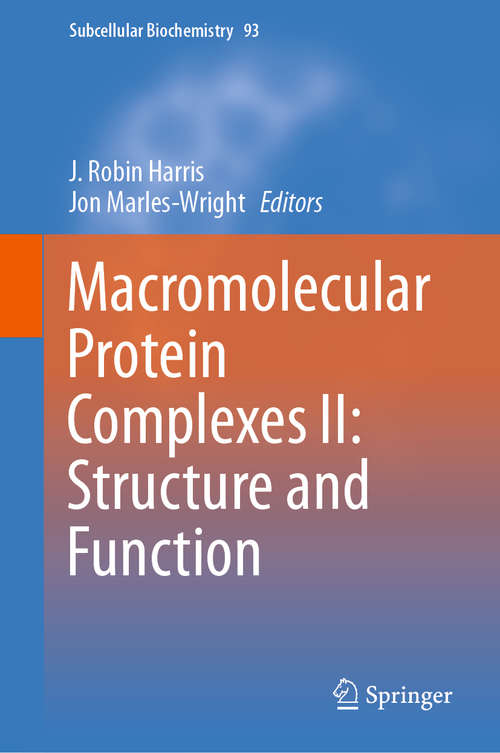 Macromolecular Protein Complexes II: Structure and Function (Subcellular Biochemistry #93)