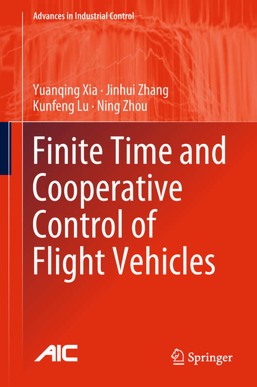 Finite Time and Cooperative Control of Flight Vehicles (Advances in Industrial Control)