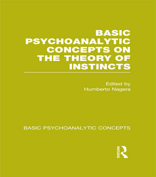 Basic Psychoanalytic Concepts on the Theory of Instincts (Basic Psychoanalytic Concepts)