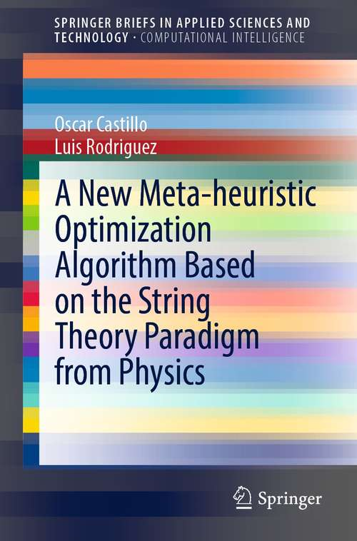 A New Meta-heuristic Optimization Algorithm Based on the String Theory Paradigm from Physics (SpringerBriefs in Applied Sciences and Technology)