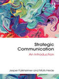 Strategic Communication: An Introduction (Routledge New Directions In Public Relations And Communication Research Ser. (PDF))