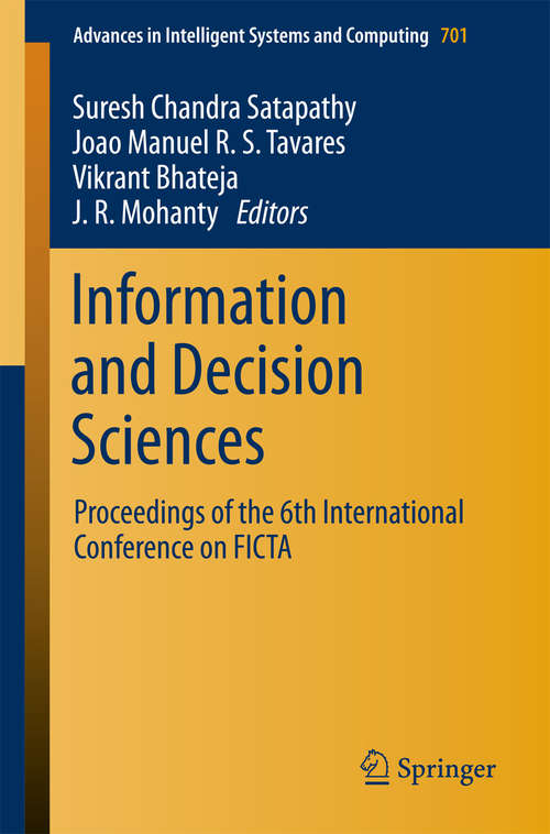 Information and Decision Sciences: Proceedings Of The 6th International Conference On Ficta (Advances In Intelligent Systems And Computing #701)