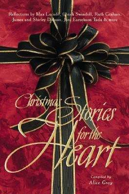 Christmas Stories for the Heart: Reflections by Max Lucado, Chuck Swindoll, Ruth Graham James & Shirley Dobson, Joni Eareckson Tada, & More (Stories for the Heart)