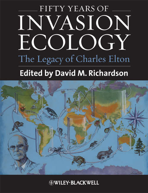 Fifty Years of Invasion Ecology: The Legacy of Charles Elton