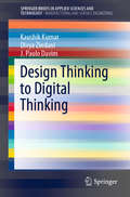 Design Thinking to Digital Thinking (SpringerBriefs in Applied Sciences and Technology)