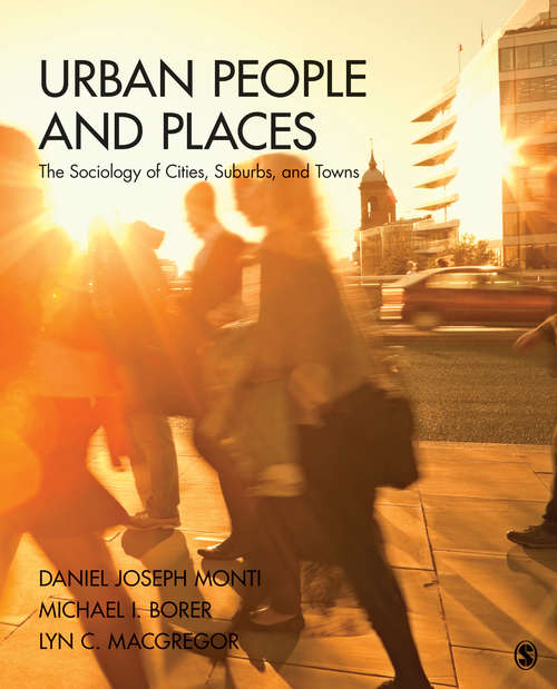 Urban People and Places: The Sociology of Cities, Suburbs, and Towns