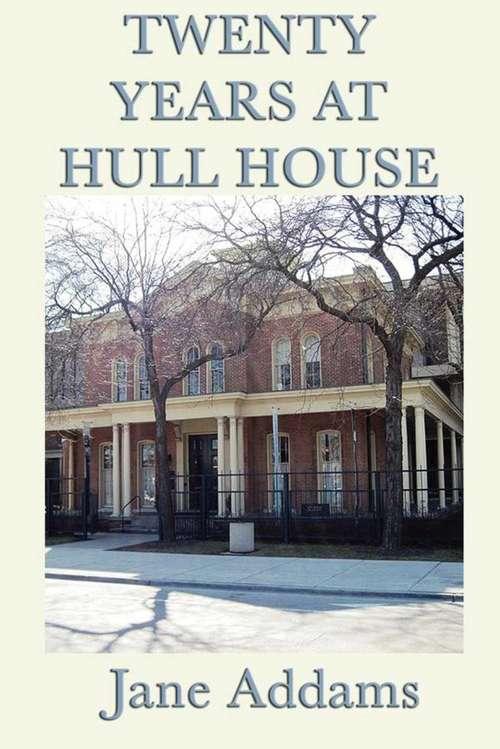 20 Years at Hull House