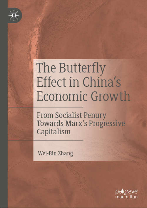 The Butterfly Effect in China's Economic Growth: From Socialist Penury Towards Marx's Progressive Capitalism