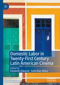Domestic Labor in Twenty-First Century Latin American Cinema