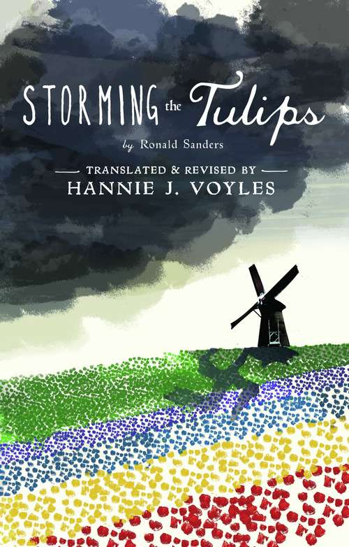 Storming The Tulips: A Companion To The Diary Of Anne Frank