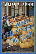 When Hell Struck Twelve (A Billy Boyle WWII Mystery #14)